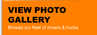 View Photo Gallery - Browse our fleet of mixers & trucks
